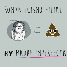 Madre Imperfecta: Romanticismo filial